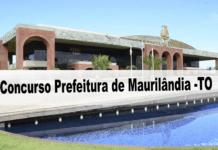 Concurso Prefeitura de Maurilândia do Tocantins