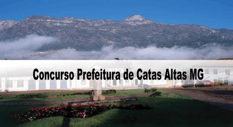 Concurso da Prefeitura de Catas Altas MG: Inscrições encerradas