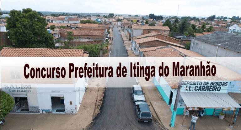 Concurso Prefeitura Municipal de Itinga do Maranhão MA: Inscrições abertas