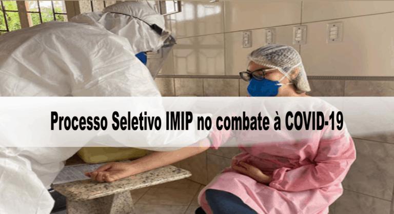 Processo Seletivo IMIP no combate à COVID-19: Inscrições encerradas