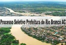 Processo Seletivo Prefeitura Municipal de Rio Branco AC