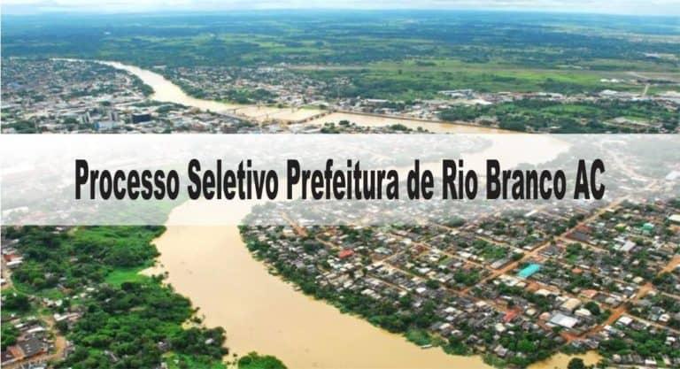 Processo Seletivo Prefeitura Municipal de Rio Branco AC: Inscrições encerradas