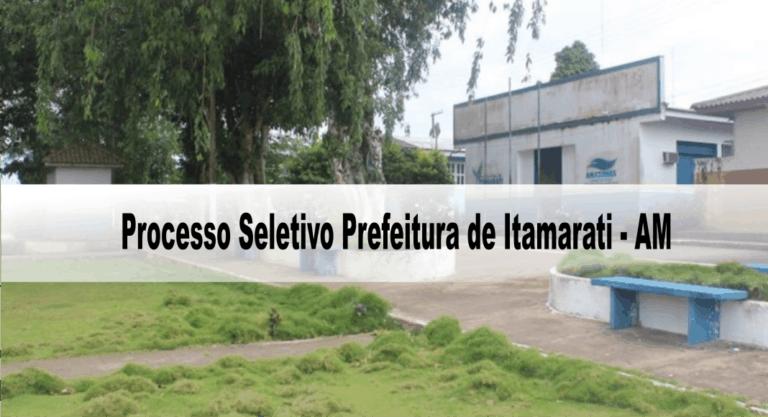 Processo Seletivo Prefeitura de Itamarati – AM 2020: Inscrições encerradas