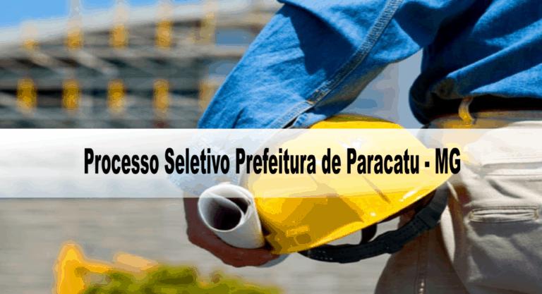 Processo Seletivo Prefeitura de Paracatu – MG: Inscrições encerradas