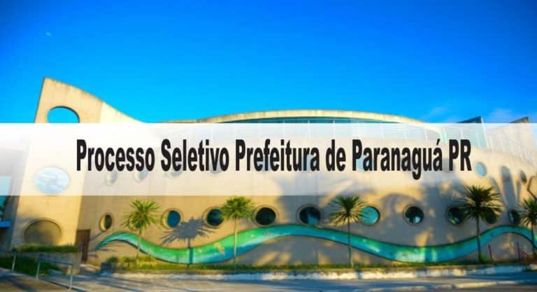 Processo Seletivo Prefeitura de Paranaguá PR: Inscrições encerradas
