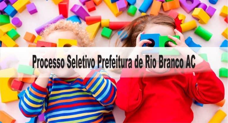 Processo Seletivo Prefeitura de Rio Branco AC 2020: Inscrições encerradas