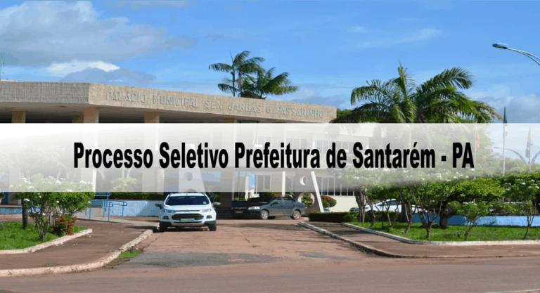 Processo Seletivo Prefeitura de Santarém – PA: Inscrições encerradas