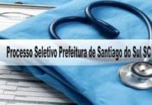 Processo Seletivo Prefeitura de Santiago do Sul SC
