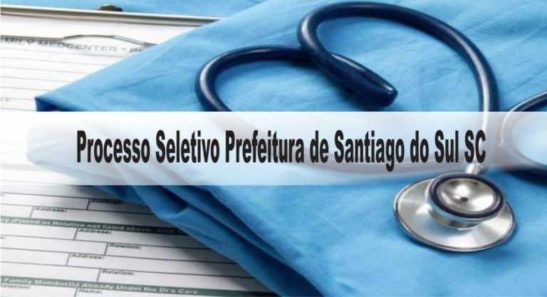 Processo Seletivo Prefeitura de Santiago do Sul SC: Inscrições encerradas