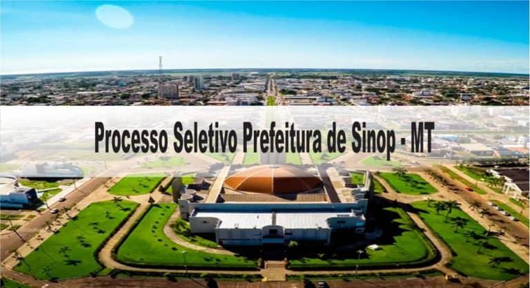 Processo Seletivo Prefeitura de Sinop – MT: Inscrições encerradas