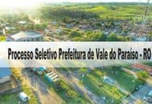 Processo Seletivo Prefeitura de Vale do Paraíso - RO