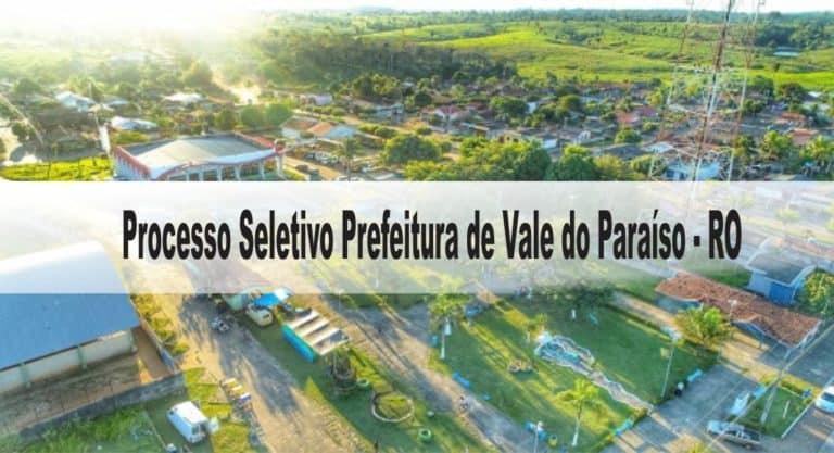 Processo Seletivo Prefeitura de Vale do Paraíso – RO: Inscrições encerradas
