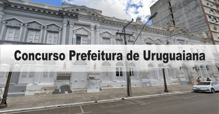 Concurso Prefeitura de Uruguaiana RS: Provas dia 25/10/2020