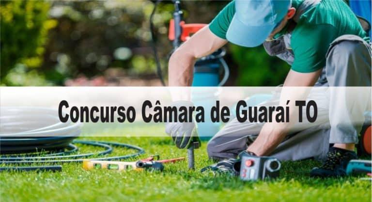 Concurso Câmara de Guaraí TO: Inscrições encerradas. Provas em Novembro