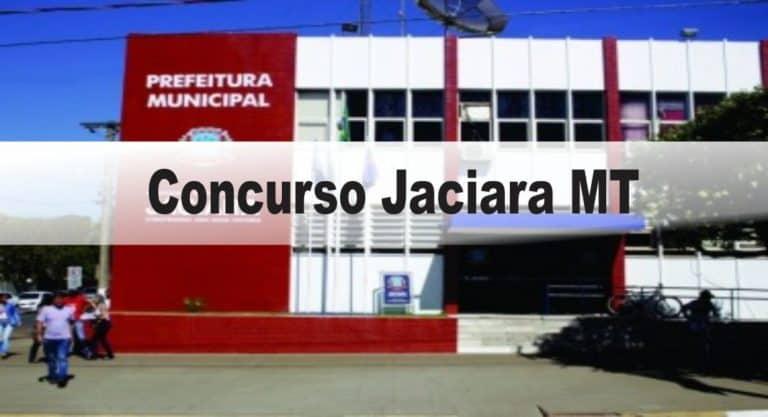 Concurso de Jaciara MT: Inscrições abertas para 74 vagas