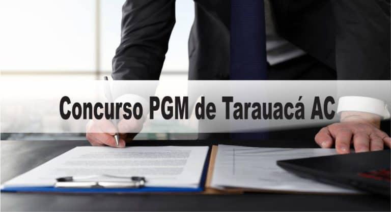 Concurso PGM de Tarauacá AC: Inscrições abertas com 02 vagas