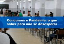 Concursos e Pandemia: o que saber para não se desesperar