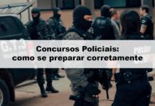 Concursos Policiais: como se preparar corretamente