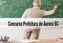 Concurso Prefeitura de Aurora SC