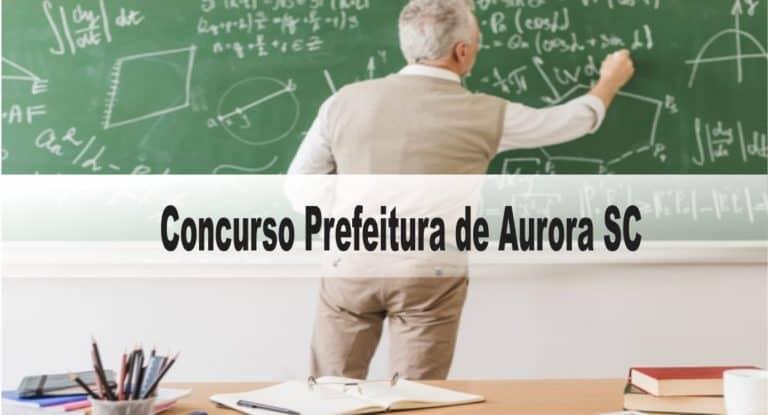 Concurso Prefeitura de Aurora SC: Provas suspensas