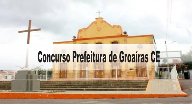 Concurso Prefeitura de Groaíras CE