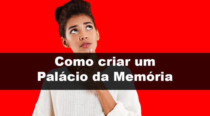 Como criar um Palácio da Memória na prática