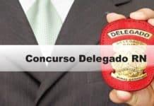 Concurso Delegado RN