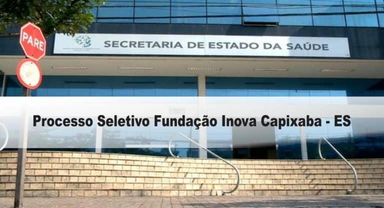 Processo Seletivo Fundação Inova Capixaba – ES