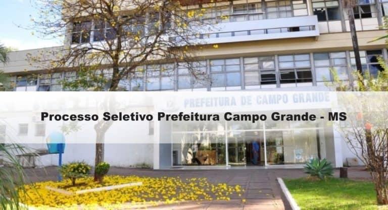 Processo Seletivo Prefeitura Campo Grande – MS