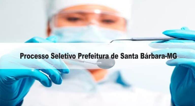 Processo Seletivo Prefeitura de Santa Bárbara-MG: Inscrições encerradas