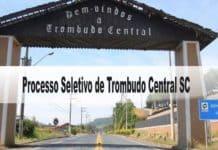 Processo Seletivo Prefeitura de Trombudo Central SC