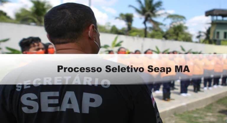 Processo Seletivo Seap MA-Agentes Penitenciárias