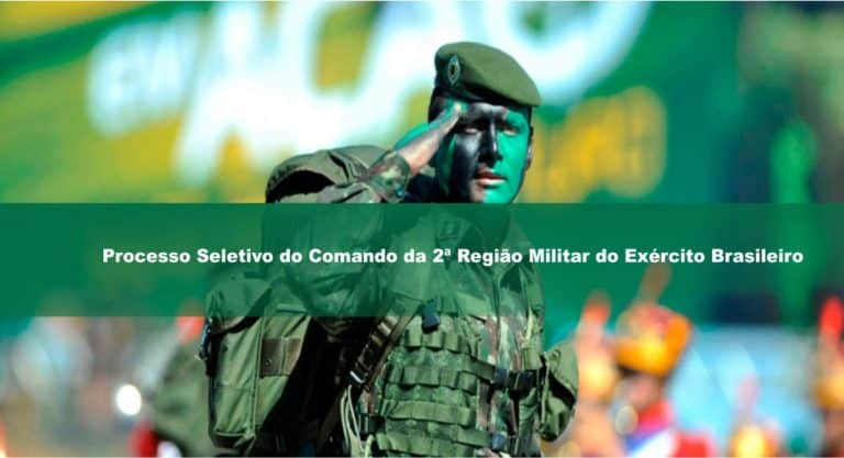 Processo Seletivo do Comando da 2ª Região Militar do Exército Brasileiro: 06 editais publicados para Cabos, Oficiais e Sargentos