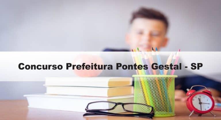 Concurso Prefeitura Pontes Gestal – SP: Inscrições encerradas