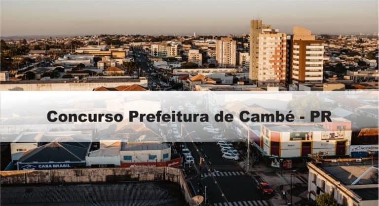 Concurso Prefeitura de Cambé – PR: Provas dia 21/02/21