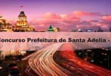 Concurso Prefeitura de Santa Adelia - SP