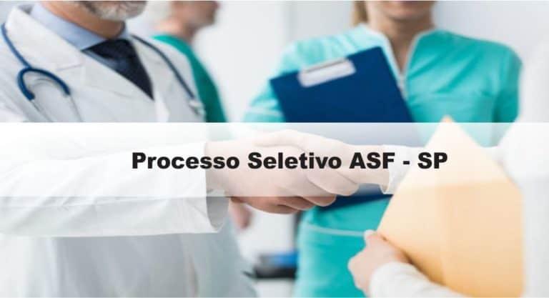 Processo Seletivo ASF (SP) 03 editais publicados: Provas dias 16 e 17 de janeiro de 2021