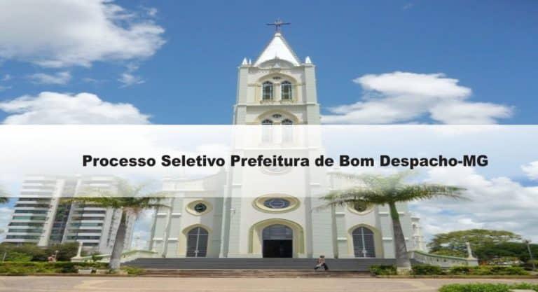 Processo Seletivo Prefeitura de Bom Despacho-MG: Provas dia 24/01/21
