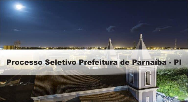 Processo Seletivo Prefeitura de Parnaíba-PI: Inscrições encerradas