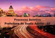 Processo Seletivo Prefeitura de Santa Adelia - SP