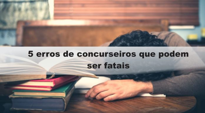 5_erros_de_concurseiros_que_podem_ser_fatais