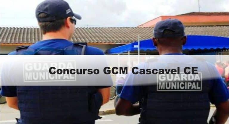 Concurso GCM Cascavel CE: Inscrições encerradas