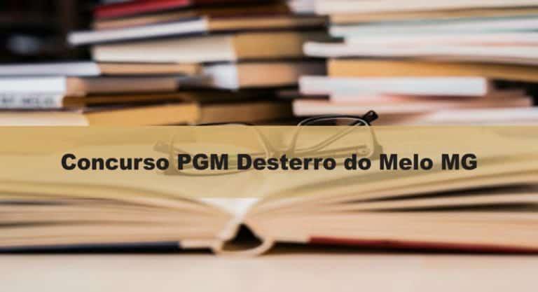 Concurso PGM Desterro do Melo MG: INSCRIÇÕES ABERTAS!