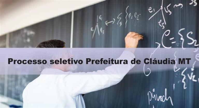 Processo seletivo Prefeitura de Cláudia – MT: Inscrições encerradas