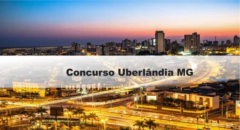 Concurso Uberlândia MG: Inscrições abertas. Veja!