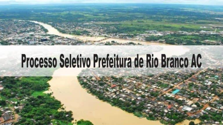 Processo Seletivo Prefeitura de Rio Branco-AC: Inscrições abertas