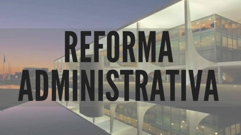 Reforma administrativa avança na Câmara; veja principais pontos da PEC