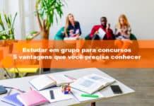 Estudar em grupo para concursos: 5 vantagens que você precisa conhecer