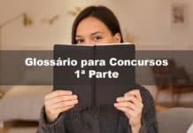 Glossário para Concursos 1ª Parte: conceitos essenciais para concurseiros